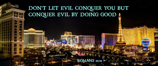 Vegas at night Don't let evil conquer you