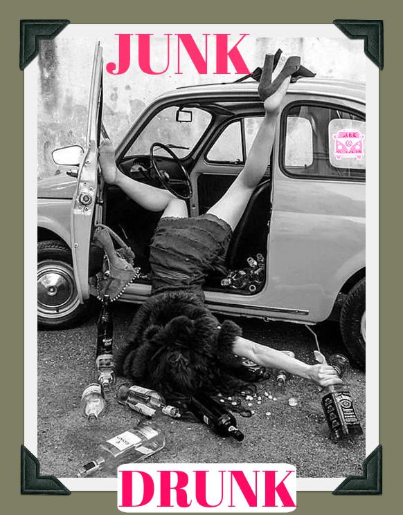 Junk Drunk